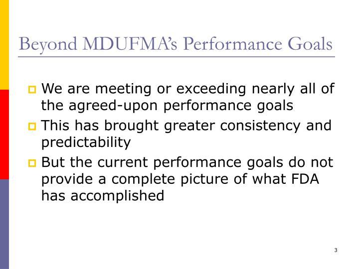 Beyond MDUFMA's Performance Goals