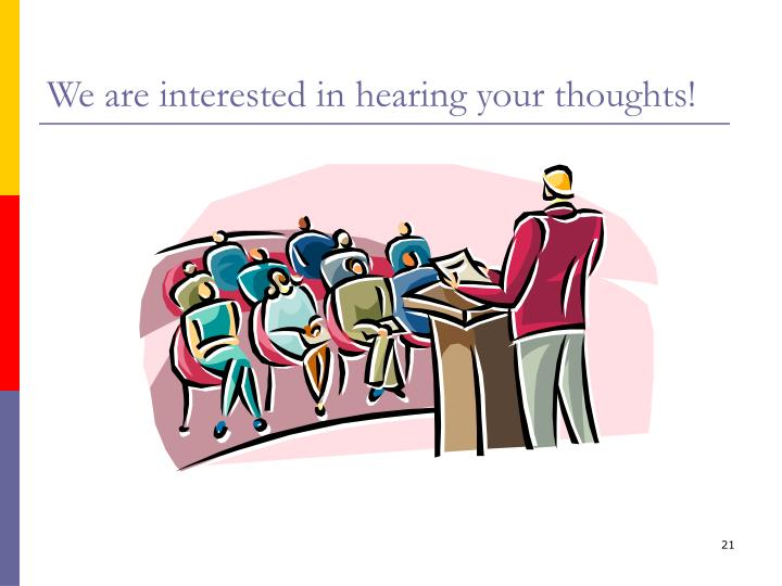 We are interested in hearing your thoughts!