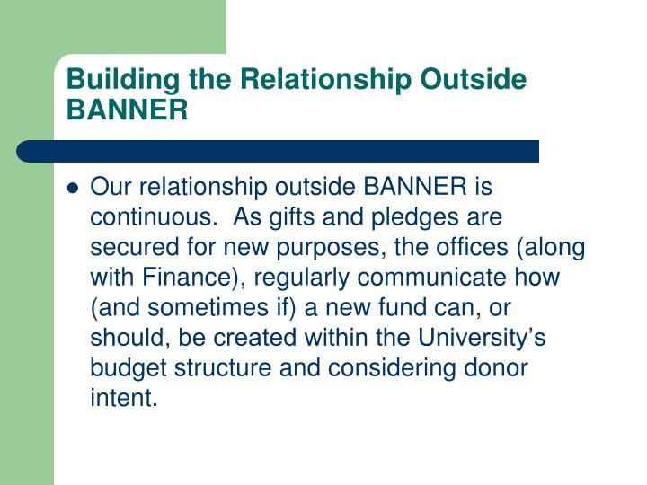 Building the Relationship Outside BANNER