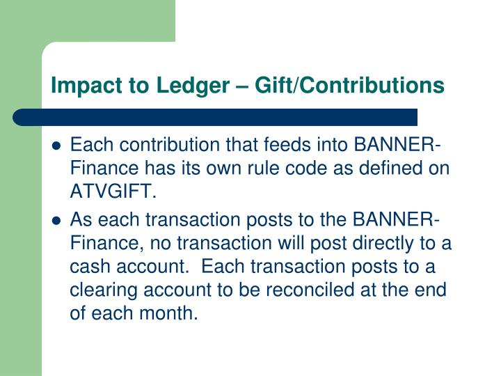 Impact to Ledger – Gift/Contributions