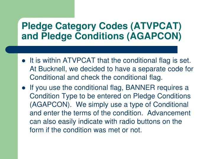 Pledge Category Codes (ATVPCAT) and Pledge Conditions (AGAPCON)
