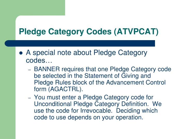 Pledge Category Codes (ATVPCAT)