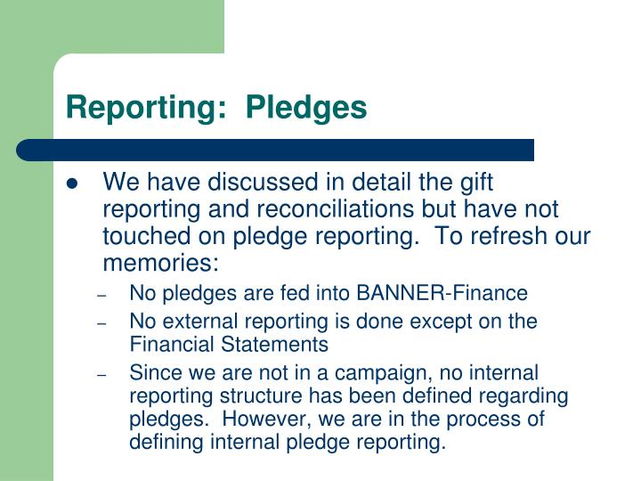 Reporting:  Pledges