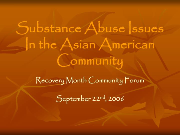 Substance abuse issues in the asian american community l.jpg