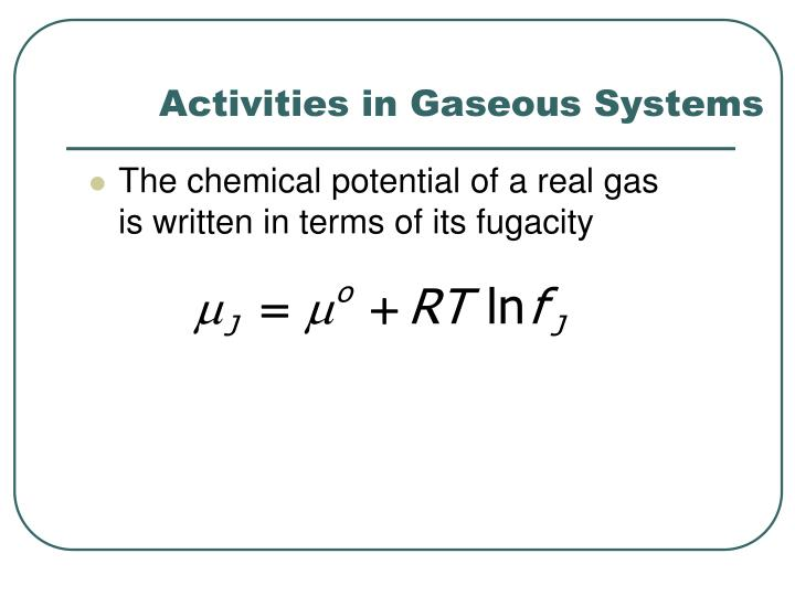 Activities in Gaseous Systems