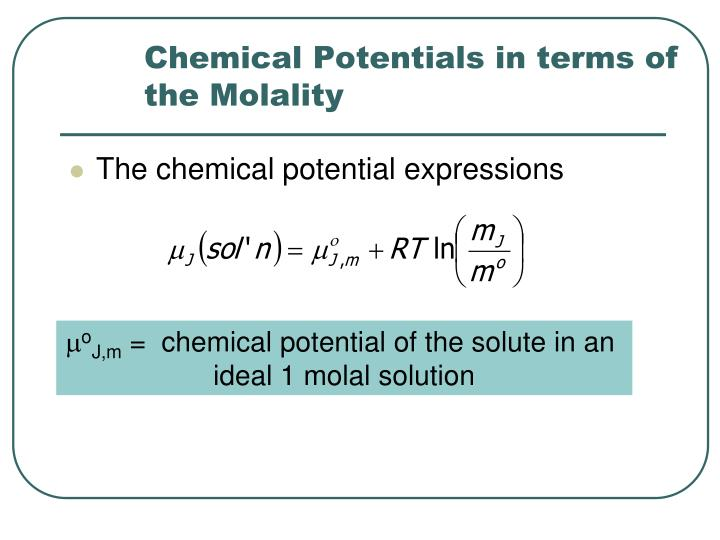 Chemical Potentials in terms of the Molality