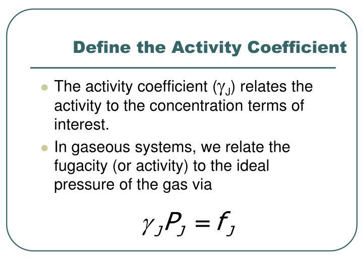 Define the Activity Coefficient
