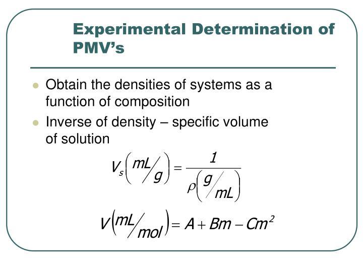 Experimental Determination of PMV's