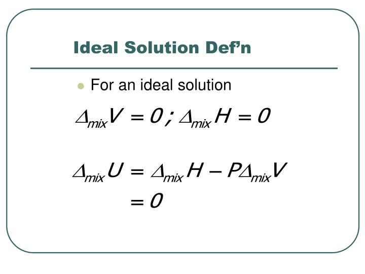 Ideal Solution Def'n