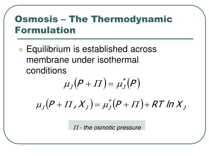 Osmosis – The Thermodynamic Formulation