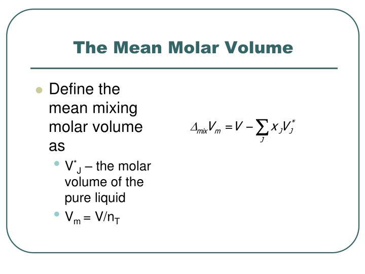 The Mean Molar Volume