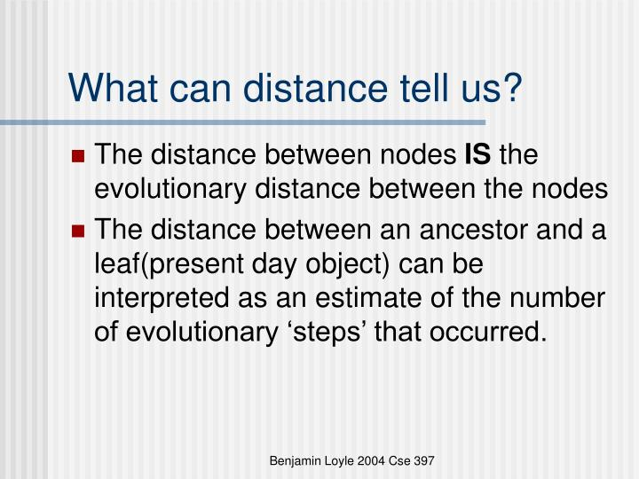 What can distance tell us?