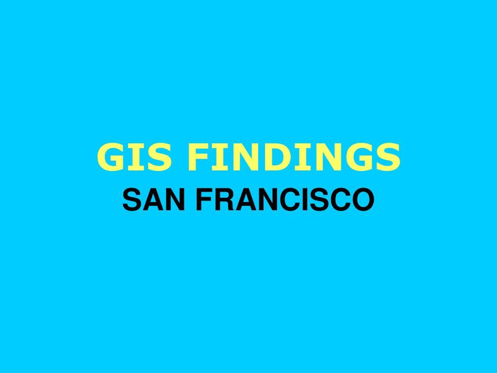 GIS FINDINGS