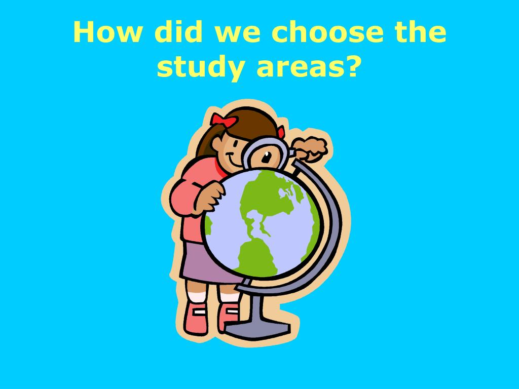 How did we choose the study areas?