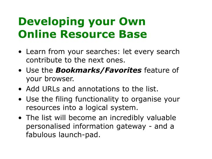 Developing your Own Online Resource Base