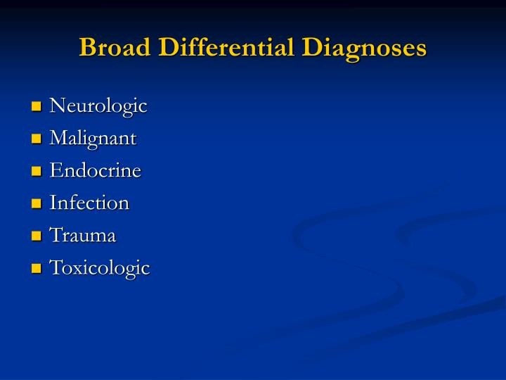 Broad Differential Diagnoses