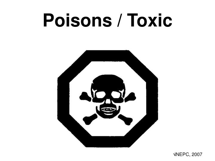 Poisons / Toxic