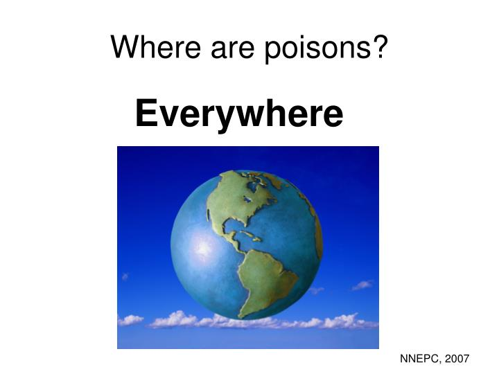 Where are poisons?