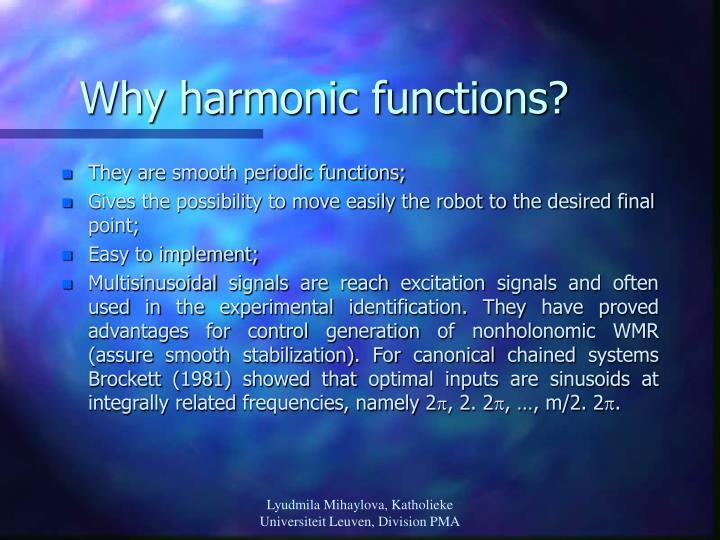 Why harmonic functions?