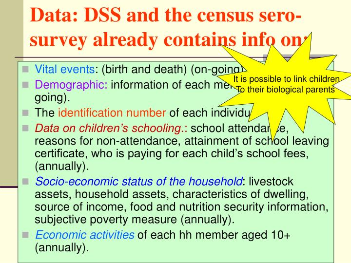 Data: DSS and the census sero-survey already contains info on:
