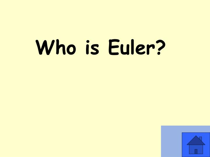 Who is Euler?