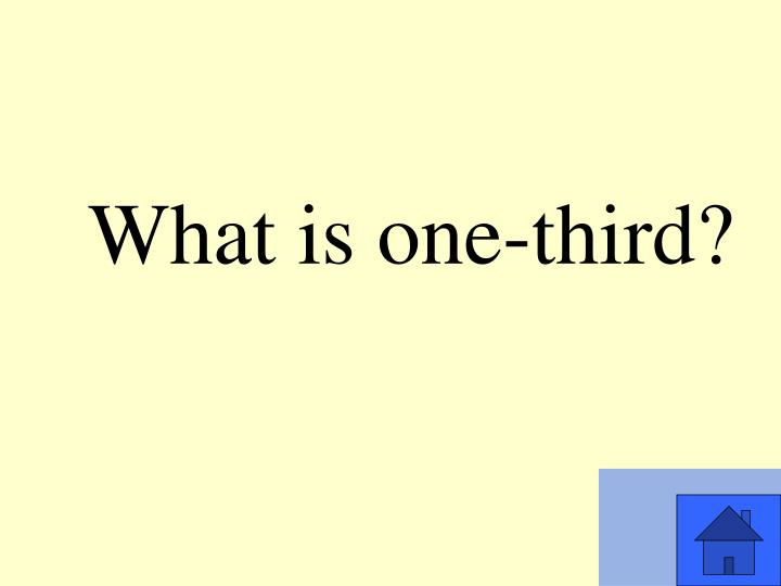 What is one-third?