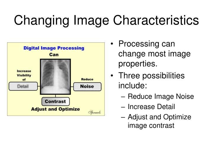 Changing Image Characteristics