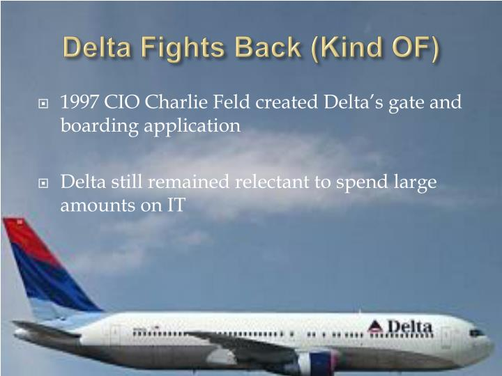 Delta Fights Back (Kind OF)