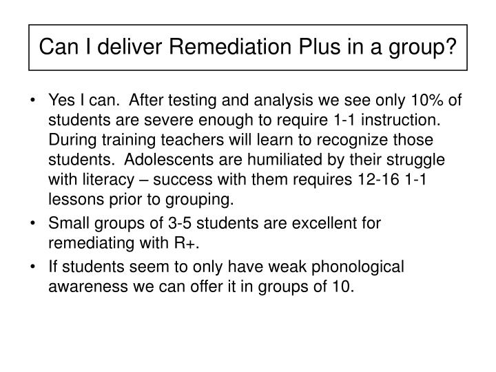 Can I deliver Remediation Plus in a group?
