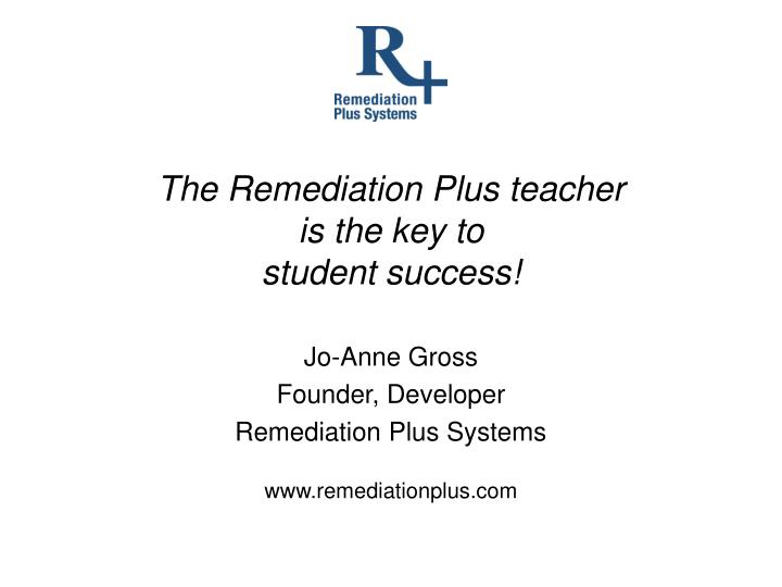 The Remediation Plus teacher