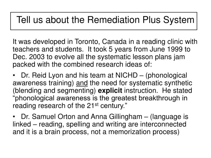 Tell us about the Remediation Plus System
