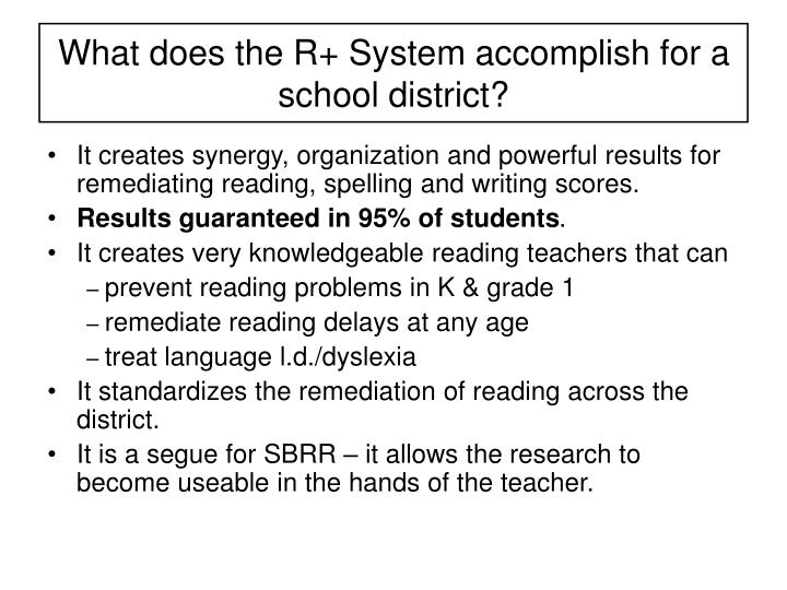 What does the R+ System accomplish for a school district?