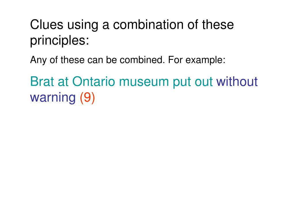 Clues using a combination of these principles: