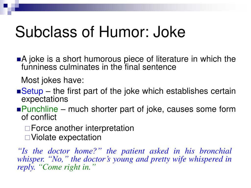 Subclass of Humor: Joke