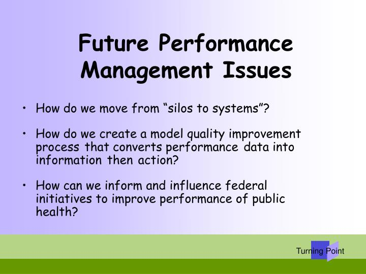 concerns of performance management (note that if your organization's policies about performance management indicate a specific procedure for handling performance issues, that procedure should be followed very carefully otherwise, a court may interpret your official policies to be modified by how you actually handled a performance issue and you may lose protection from your .