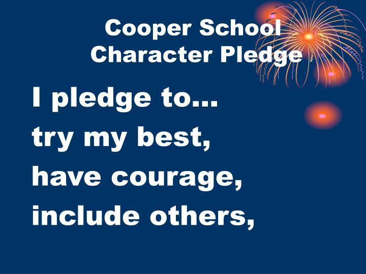 Cooper School    Character Pledge