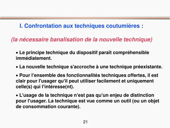 I. Confrontation aux techniques coutumières :