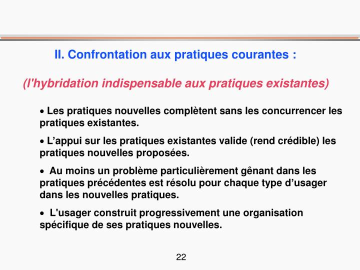 II. Confrontation aux pratiques courantes :
