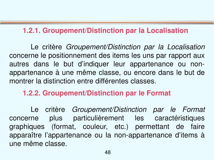 1.2.1. Groupement/Distinction par la Localisation