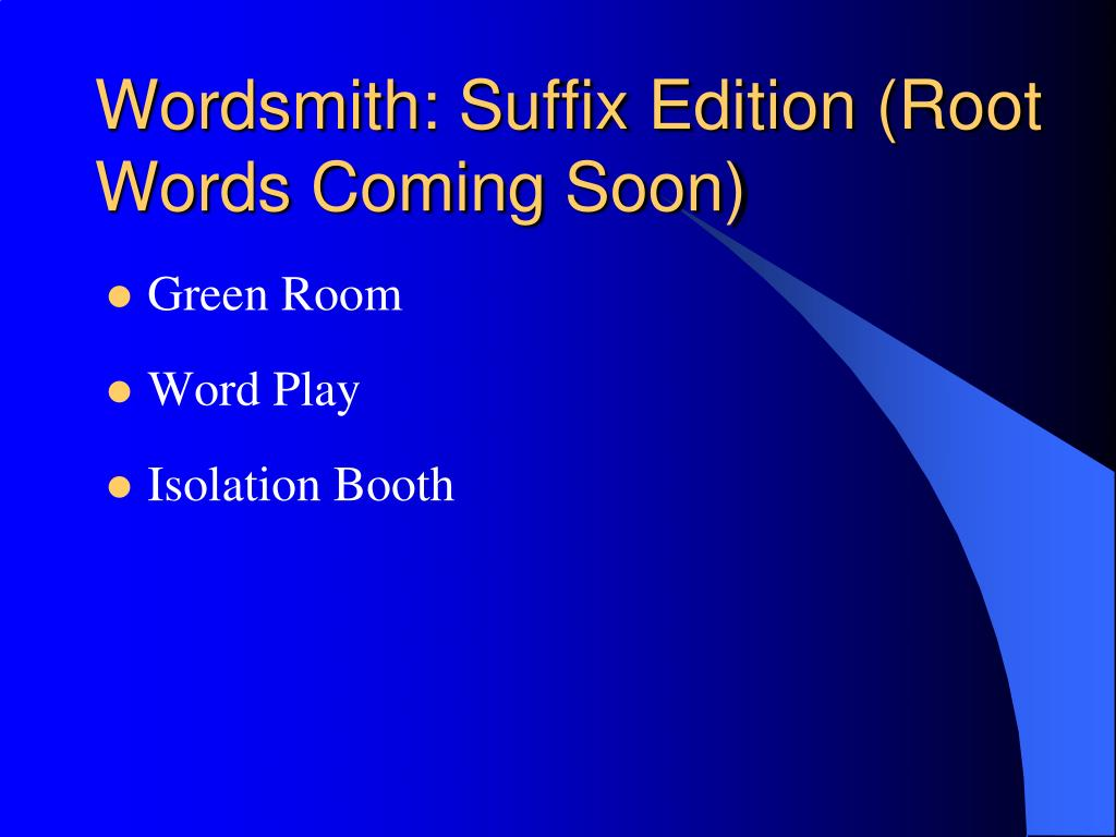 Wordsmith: Suffix Edition (Root Words Coming Soon)
