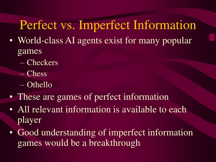 Perfect vs imperfect information