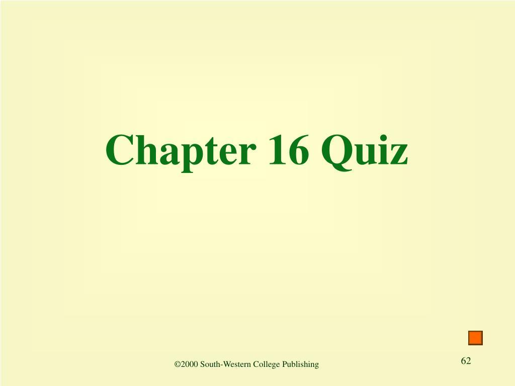 Chapter 16 Quiz