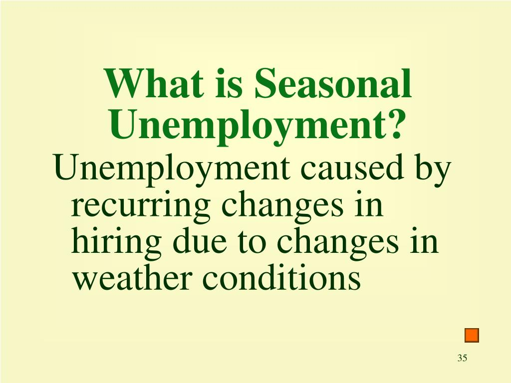 What is Seasonal Unemployment?