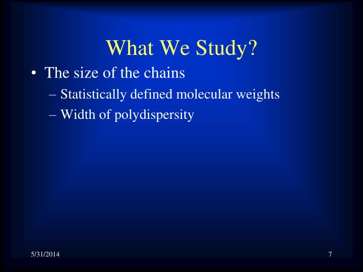What We Study?