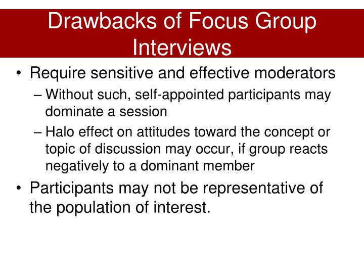 Drawbacks of Focus Group Interviews