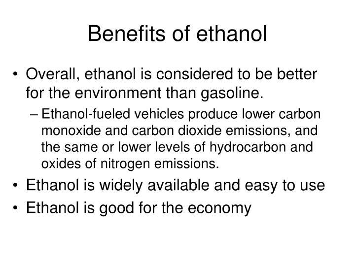 Benefits of ethanol
