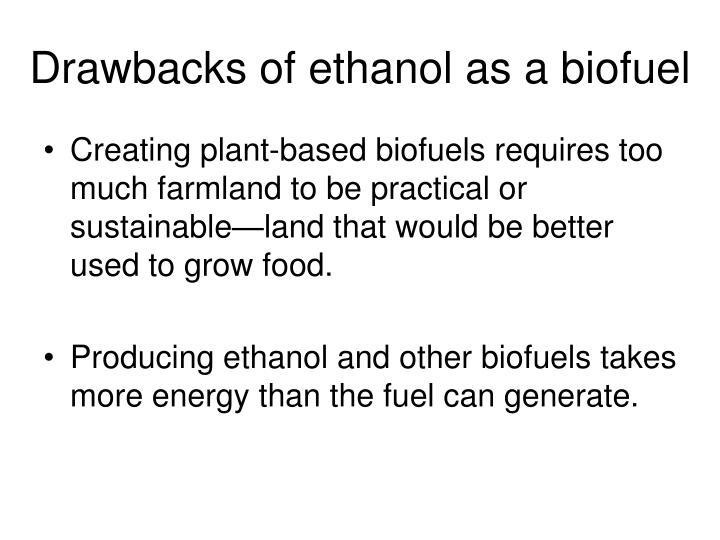 Drawbacks of ethanol as a biofuel