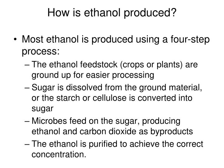 How is ethanol produced?