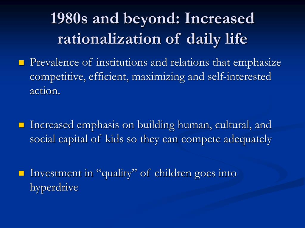 1980s and beyond: Increased rationalization of daily life
