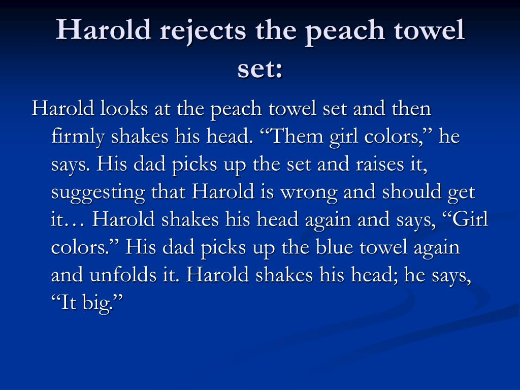 Harold rejects the peach towel set: